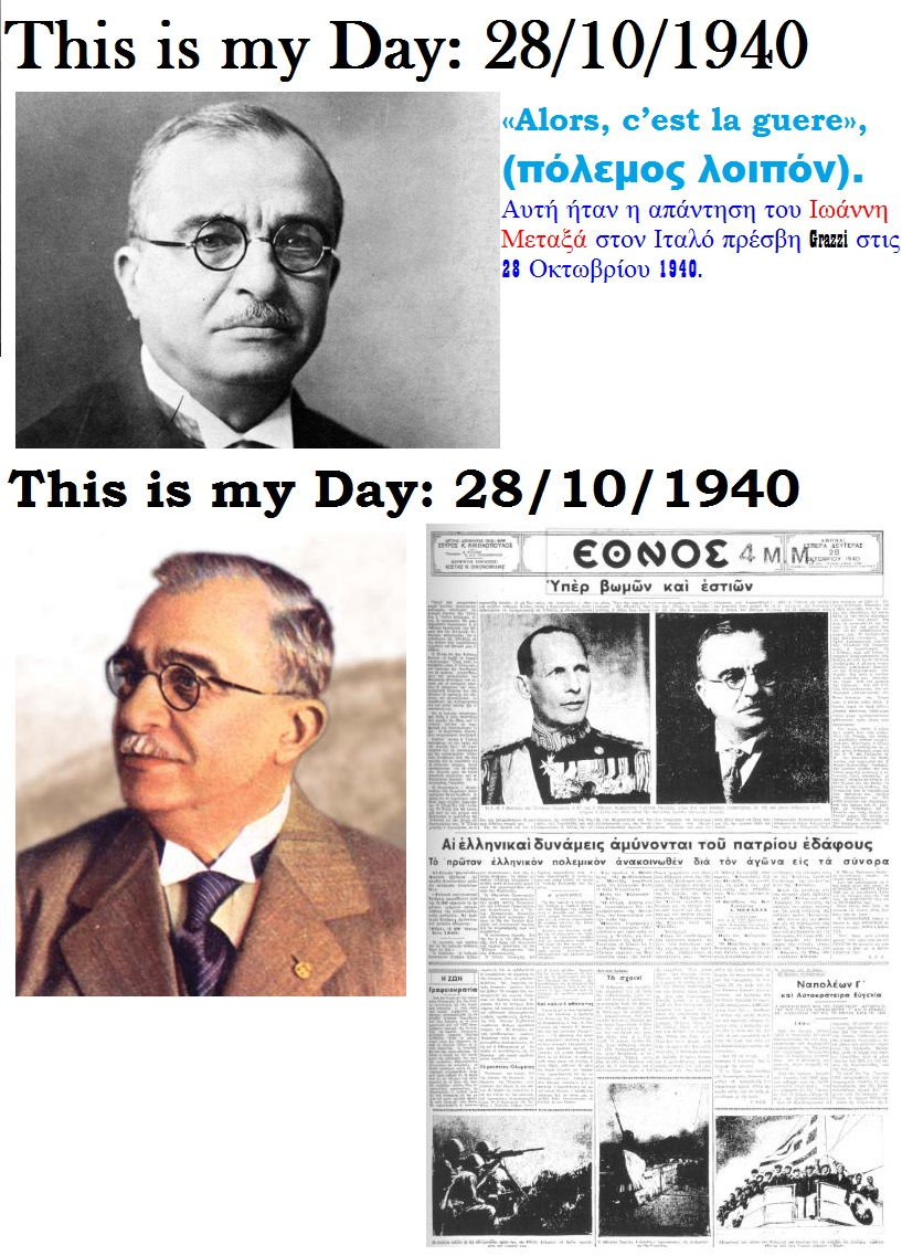 ELLADA Ioannis Metaxas this is my day 28101940 01 281013